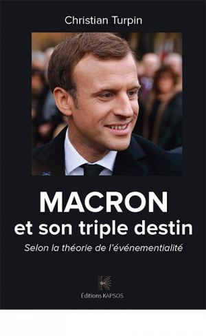 Christian Turpin : Macron et son triple destin