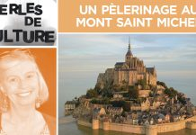 Perles de Culture n°266 : Un pèlerinage au Mont-Saint-Michel pour la protection de la France