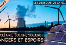 Les Dessous de la Science - Nucléaire, éolien, solaire : dangers et espoirs