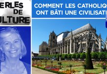 Perles de Culture n°295 : Comment les catholiques ont bâti une civilisation