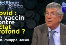 Politique & Eco n°299 avec Jean-Philippe Delsol - Covid : un vaccin contre l'Etat profond ?